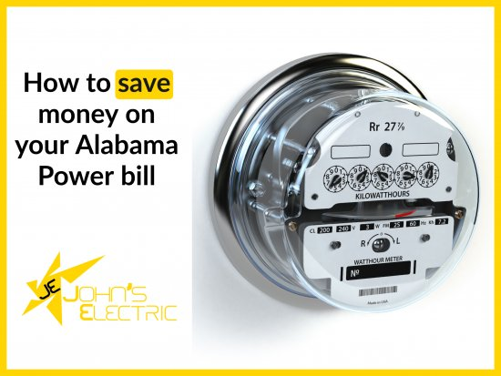 How to save money on your Alabama Power Bill.
